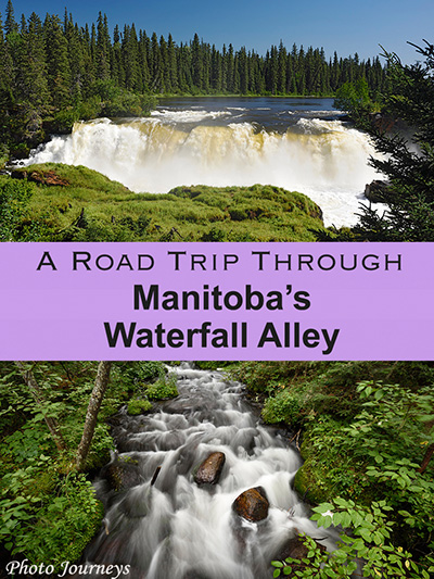 PIN for posting on www.photojourneys.ca for A Road Trip Through Manitoba's Waterfall Alley