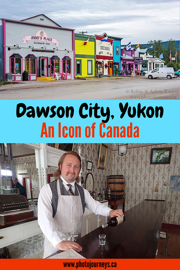 PIN for Dawson City an Icon of Canada posting on Photojourneys.ca